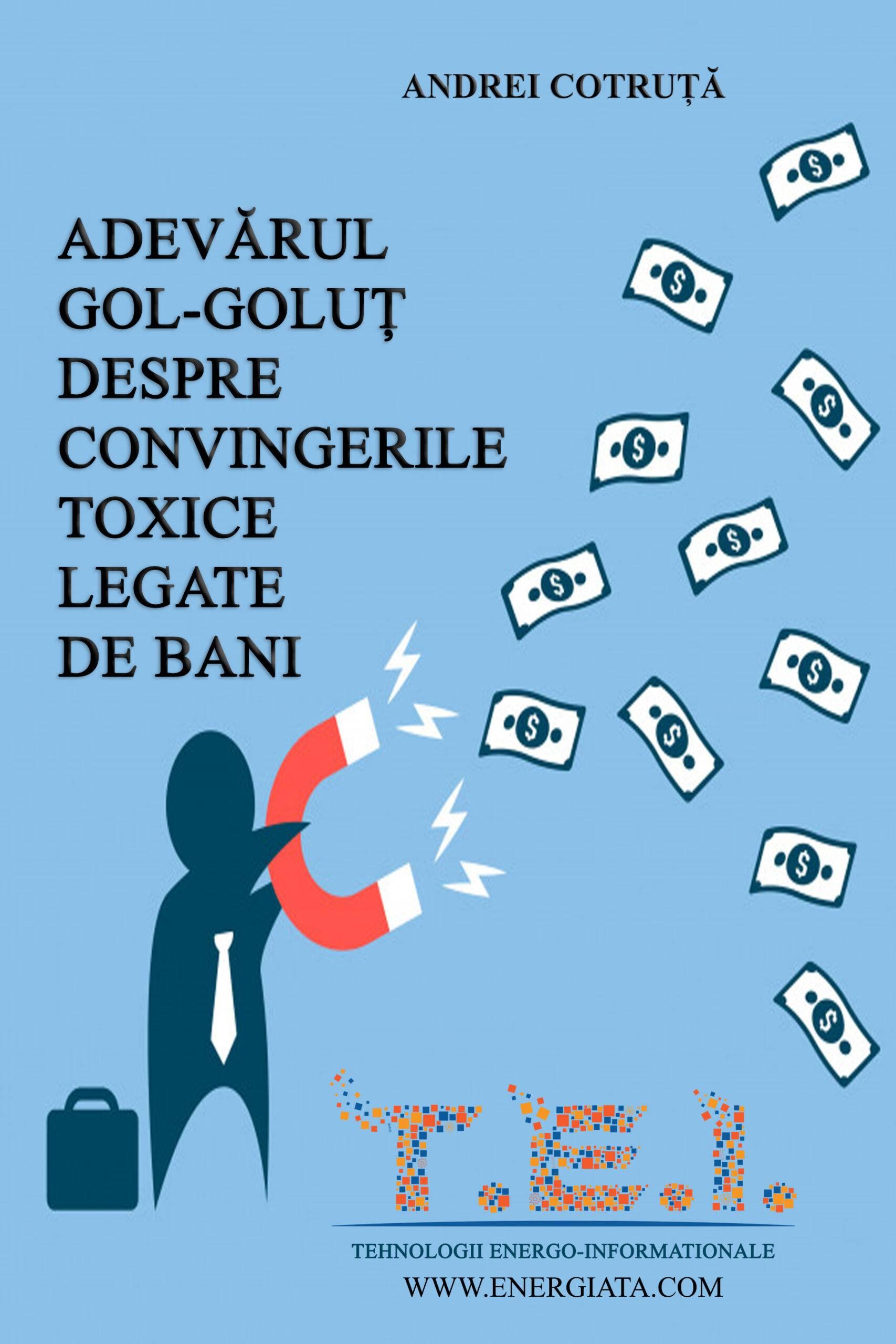 Read more about the article Cartea: ADEVĂRUL GOL – GOLUȚ DESPRE CONVINGERILE TOXICE LEGATE DE BANI