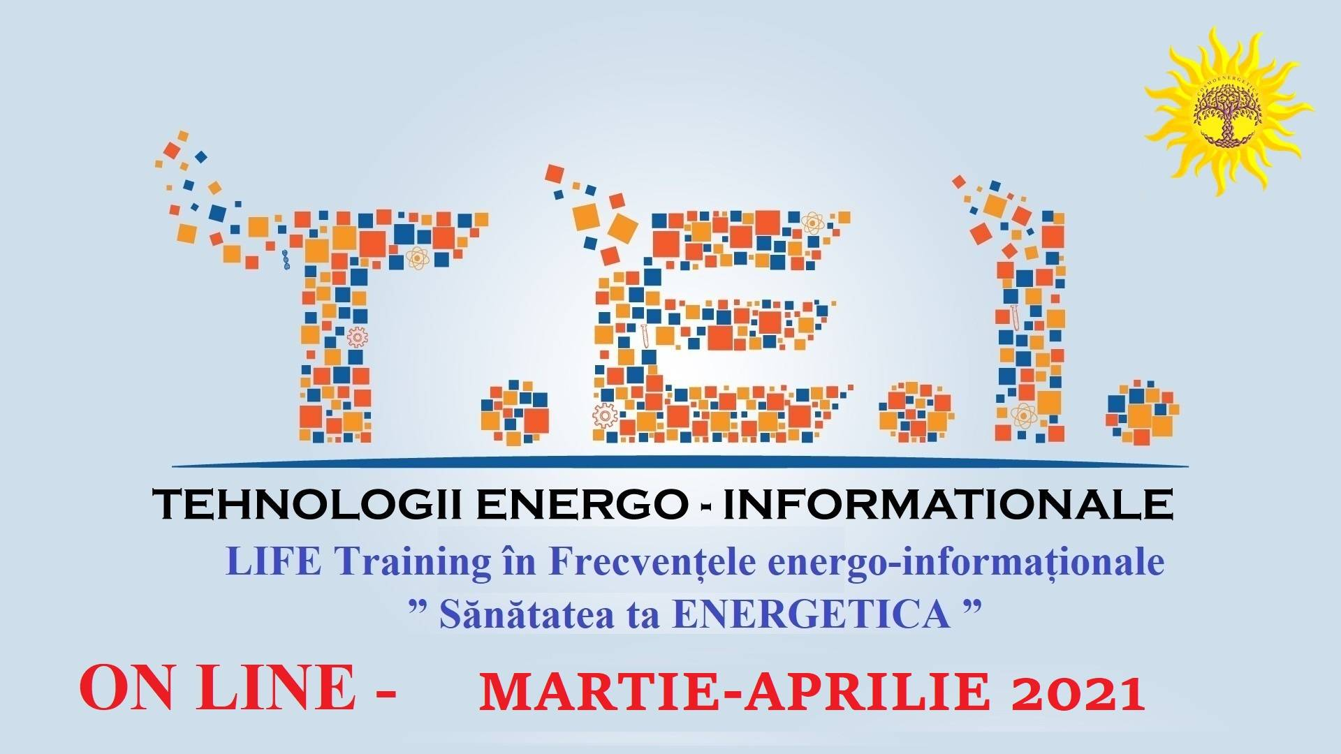 "Read more about the article Online LIFE – Training – "" Sănătatea ta ENERGETICA "" MARTIE-APRILIE 2021"